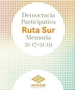 Democracia Participativa Ruta Sur Memoria 2017-2019
